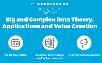 "Workshop ""Big and Complex Data Theory, Application and Value Creation"""